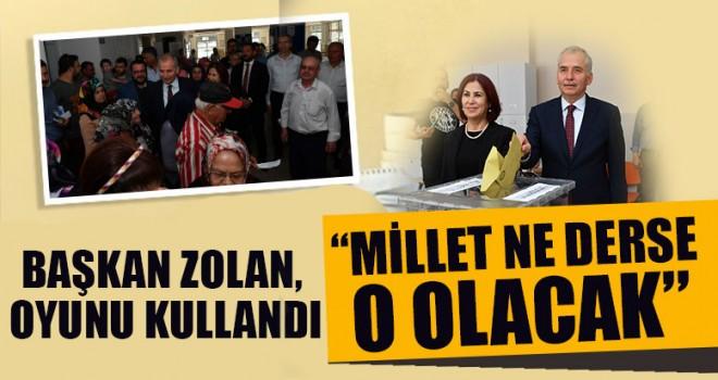 """Başkan Zolan, Oyunu Kullandı """"Millet Ne Derse O Olacak"""""""