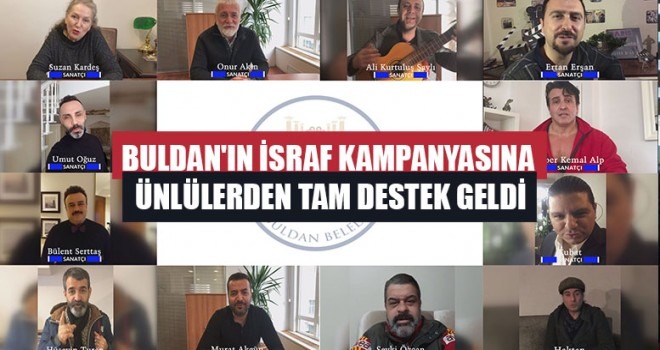 Buldan'ın İsraf Kampanyasına Ünlülerden Tam Destek Geldi