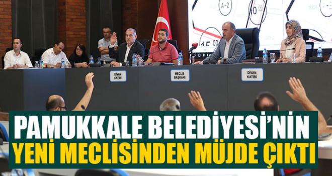 Pamukkale Belediyesi'nin Yeni Meclisinden Müjde Çıktı