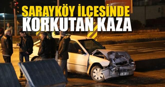 Sarayköy İlçesinde Korkutan Kaza