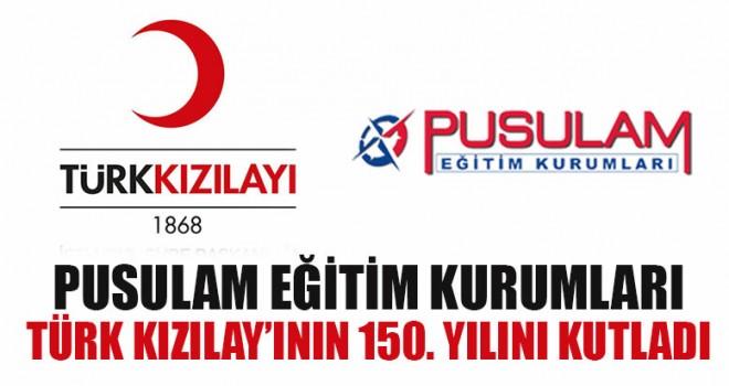 Pusulam Eğitim Kurumları Türk Kızılay'ının 150. Yılını kutladı