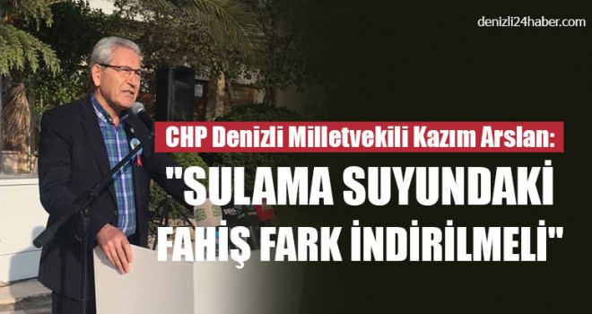 CHP Denizli Milletvekili Kazım Arslan: