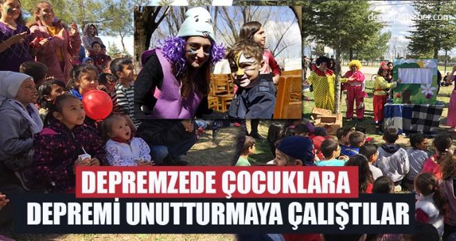 Depremzede Çocuklara, Depremi Unutturmaya Çalıştılar