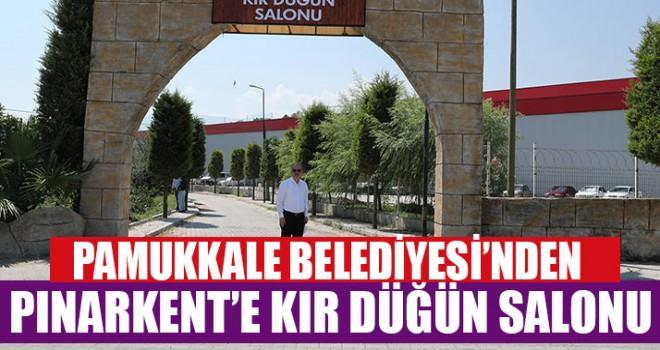 Pamukkale Belediyesi'nden Pınarkent'e Kır Düğün Salonu