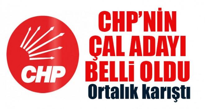 CHP'nin Çal Adayı Belli Oldu