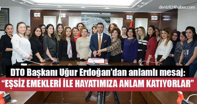 """DTO Başkanı Erdoğan'dan """"Eşsiz Emekleri İle Hayatımıza Anlam Katıyorlar"""""""