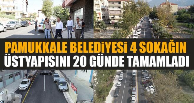 Pamukkale Belediyesi 4 Sokağın Üstyapısını 20 Günde Tamamladı