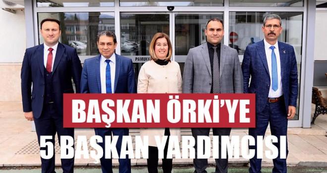 Başkan Örki'ye 5 Başkan Yardımcısı