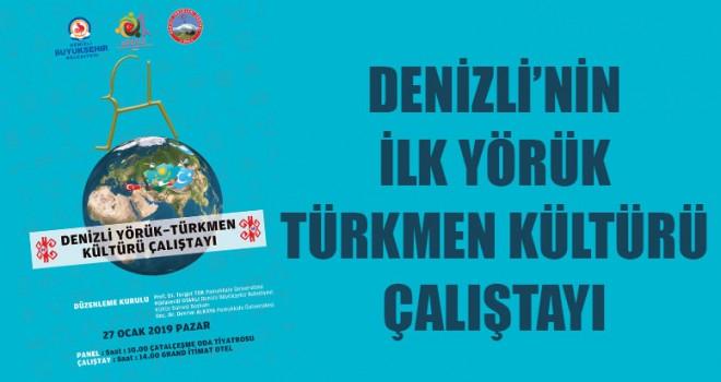 Denizli'nin İlk Yörük Türkmen Kültürü Çalıştayı