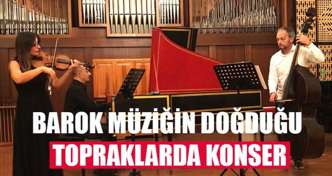Barok Müziğin Doğduğu Topraklarda Konser