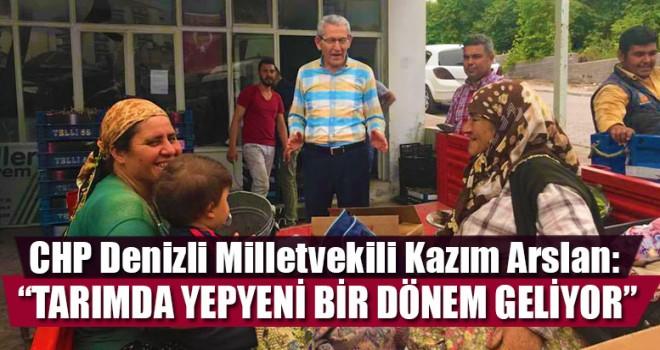 """CHP Milletvekili Arslan: """"Tarımda Yepyeni Bir Dönem Geliyor"""""""