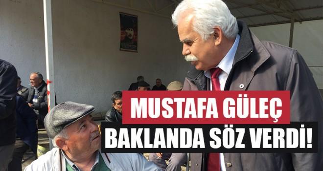 Mustafa güleç baklanda söz verdi!