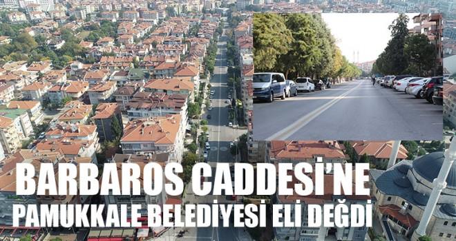 Barbaros Caddesi'ne Pamukkale Belediyesi Eli Değdi