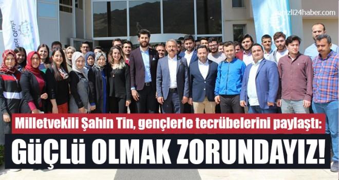 Milletvekili Şahin Tin, Gençlerle Tecrübelerini Paylaştı