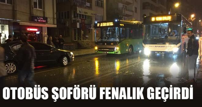 Otobüs Şoförü Fenalık Geçirdi