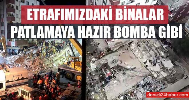 Etrafımızdaki Binalar Patlamaya Hazır Bomba Gibi