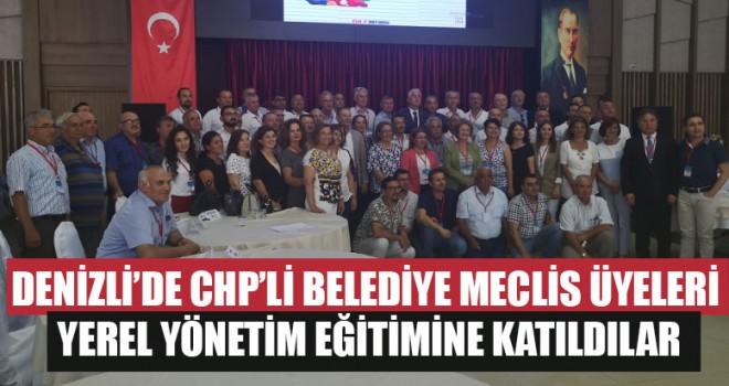 Denizli'de CHP'li Belediye Meclis Üyeleri Yerel Yönetim Eğitimine Katıldılar