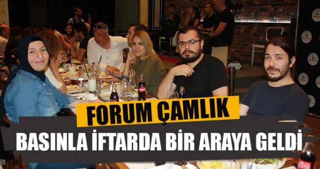 Forum Çamlık Basınla İftarda Bir Araya Geldi