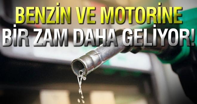 Benzin ve motorin fiyatına bir zam daha geliyor