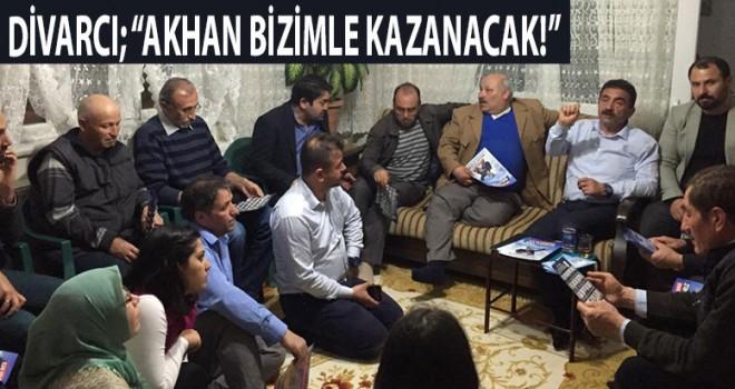"""AKHAN BİZİMLE KAZANACAK!"""