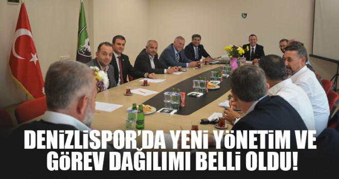 Denizlispor'da yeni yönetim ve görev dağılımı belli oldu!