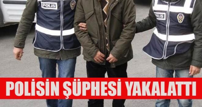Polisin Şüphesi Yakalattı