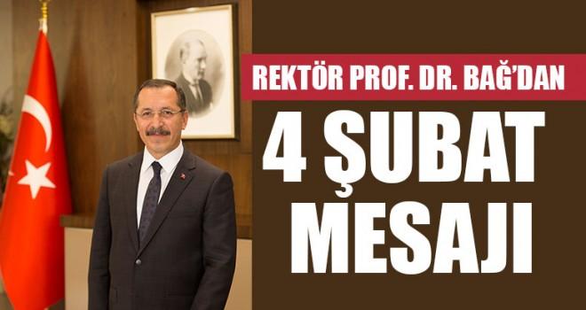 Rektör Prof. Dr. Bağ'dan 4 Şubat Mesajı