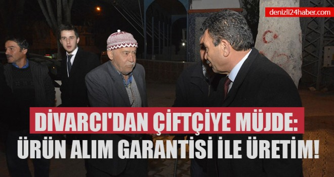 Ahmet Divarcı'dan Çiftçiye Müjde: Ürün Alım Garantisi İle Üretim!