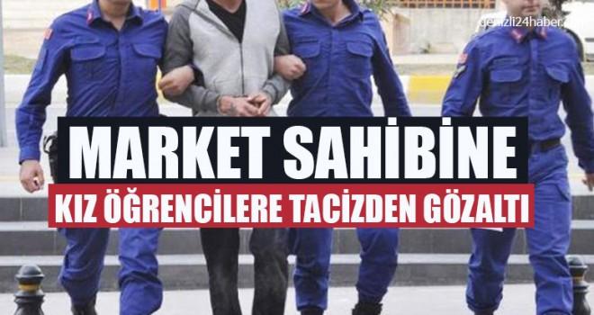 Market Sahibine Kız Öğrencilere Tacizden Gözaltı