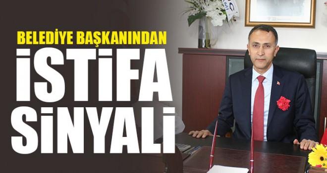 Belediye Başkanından İstifa Sinyali
