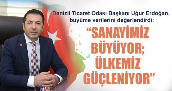"""Başkan Erdoğan """"Sanayimiz Büyüyor; Ülkemiz Güçleniyor"""""""