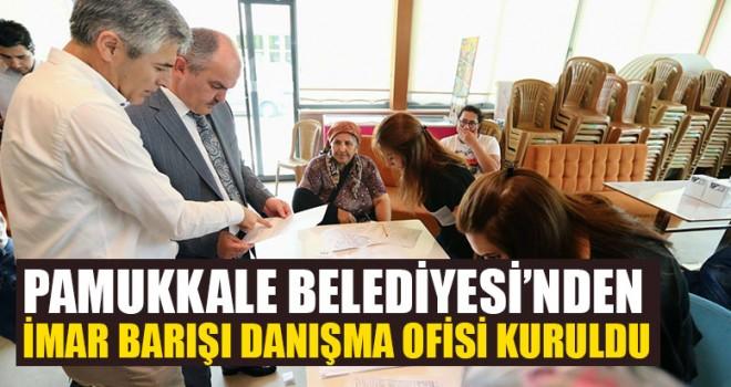 Pamukkale Belediyesi'nden İmar Barışı Danışma Ofisi Kuruldu
