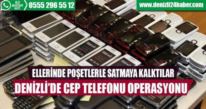 Denizli'de cep telefonu operasyonu