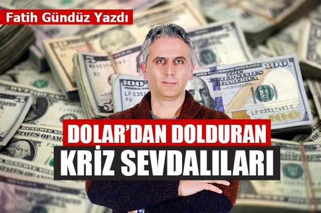 Dolar'dan Dolduran Kriz Sevdalıları