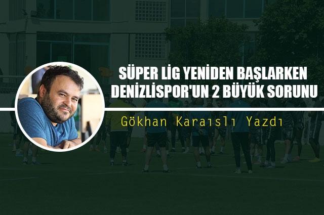 Süper Lig yeniden başlarken Denizlispor'un 2 büyük sorunu