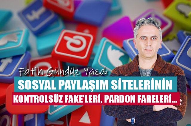 Sosyal paylaşım sitelerinin kontrolsüz fake'leri, pardon fareleri...