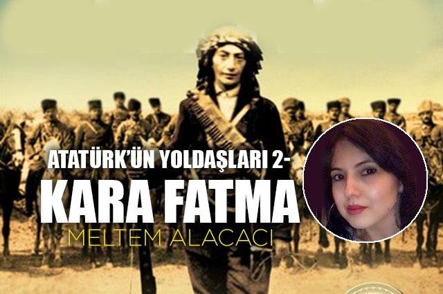 Atatürk'ün Yoldaşları 2- Kara Fatma