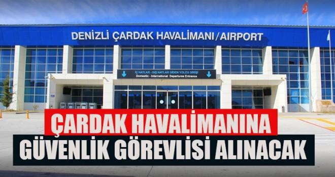 Çardak Havalimanına Güvenlik Görevlisi Alınacak