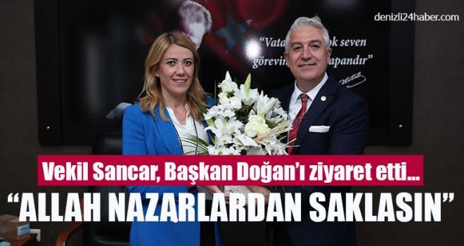 """Vekil Sancar, Başkan Doğan'ı ziyaret etti… """"Allah Nazarlardan Saklasın"""""""