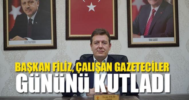 Başkan Filiz, Çalışan Gazeteciler Gününü Kutladı