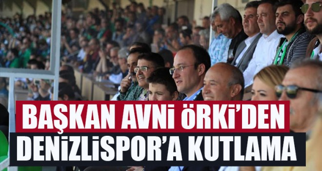 Başkan Avni Örki'den Denizlispor'a Kutlama