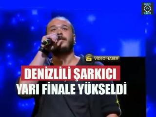 Denizlili Şarkıcı Yarı Finale Yükseldi