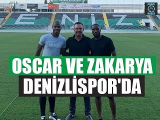 Oscar Ve ZakaryaDenizlispor'da