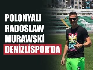 Polonyalı Radoslaw Murawski Denizlispor'da