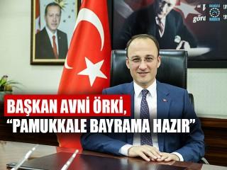 """Başkan Örki, """"Pamukkale Bayrama Hazır"""""""