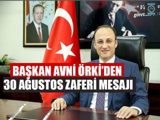 Başkan Örki'den 30 Ağustos Zaferi Mesajı