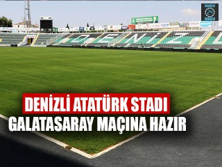 DenizliAtatürk Stadı Galatasaray Maçına Hazır