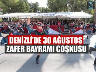 Denizli'de 30 Ağustos Zafer Bayramı Coşkusu