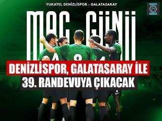 Denizlispor, Galatasaray İle 39. Randevuya Çıkacak