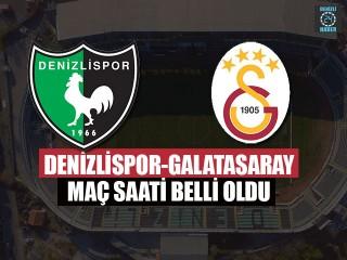 Denizlispor-Galatasaray Maç Saati Belli Oldu